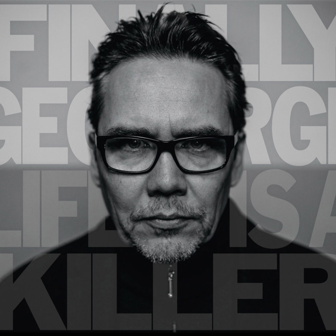 Finally George - Life is a Killer